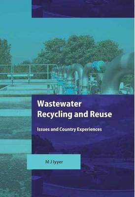 Wastewater Recycling & Reuse: Issues & Country Experiences (Hardback)