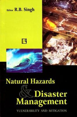 Natural Hazards and Disaster Management: Vulnerability and Mitigation (Hardback)