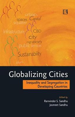 Globalizing Cities: Inequality and Segregation in Developing Countries (Hardback)