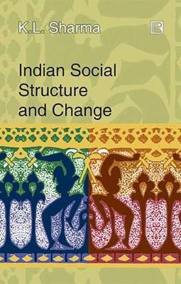 Indian Social Structure and Change (Hardback)