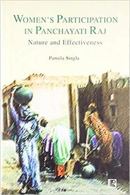 Women's Participation in Panchayati Raj: Nature and Effectiveness (Paperback)