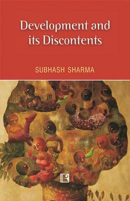 Development and its Discontents (Hardback)