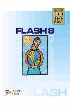 Flash 8 - Straight to the Point (Paperback)