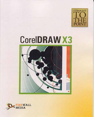 CorelDRAW X3 - Straight to the Point (Paperback)