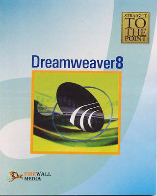 Dreamweaver8 - Straight to the Point (Paperback)