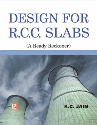 Design for R.C.C. Slabs: A Ready Reckoner (Paperback)