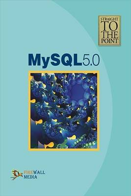 MySQL 5.0 - Straight to the Point (Paperback)
