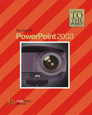 PowerPoint 2003 - Straight to the Point (Paperback)