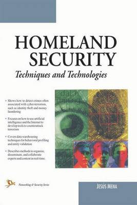 Homeland Security: Techniques and Technologies (Paperback)