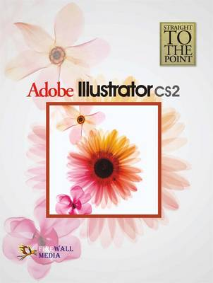 Adobe Illustrator CS2 - Straight to the Point (Paperback)