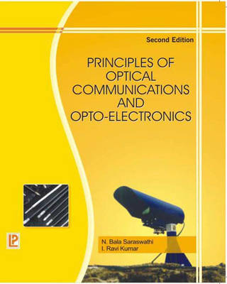 Principles of Optical Communications and Opto-electronics (Paperback)