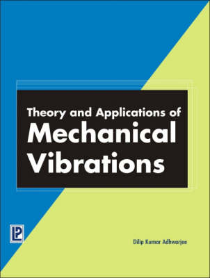 Theory and Applications of Mechanical Vibrations (Paperback)