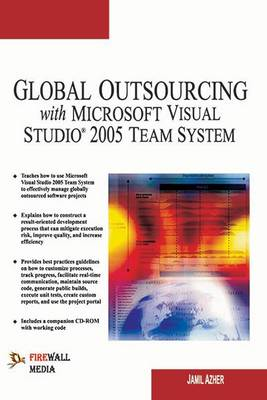 Global Outsourcing with Microsoft Visual Studio 2005 Team System (Paperback)
