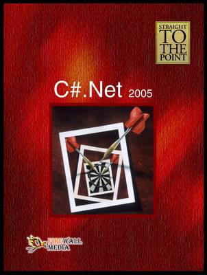 C#.Net 2005 - Straight to the Point (Paperback)