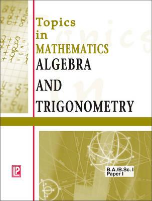 Topics in Mathematics Algebra and Trigonometry (Paperback)