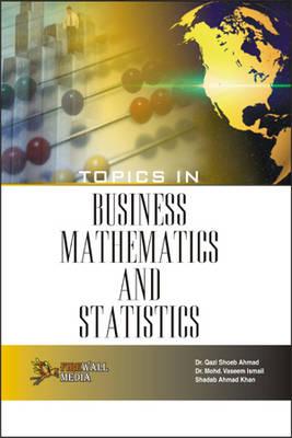 Topics in Business Mathematics and Statistics (Paperback)
