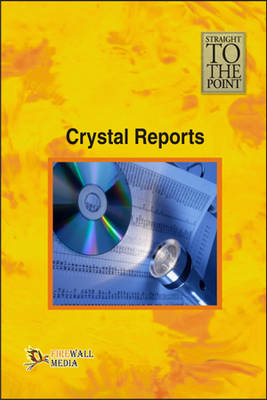 Crystal Reports - Straight to the Point (Paperback)