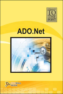 ADO.Net - Straight to the Point (Paperback)