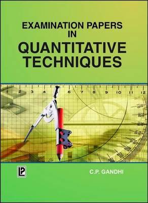 Examination Papers in Quantitative Techniques: (PTU, MBA Semester 1) (Paperback)