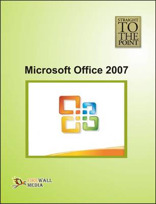 Microsoft Office 2007 - Straight to the Point (Paperback)