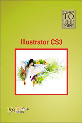 Illustrator CS3 - Straight to the Point (Paperback)