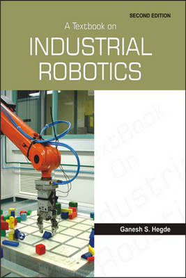 A Textbook on Industrial Robotics (Paperback)