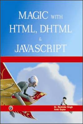 Magic with HTML, DHTML & Javascript (Paperback)