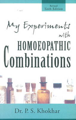 My Experiments with Homoeopathic Combinations: 6th Edition (Paperback)