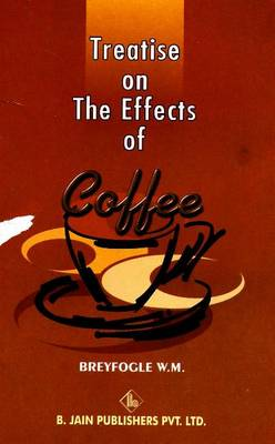 Treatise on the Effects of Coffee (Paperback)