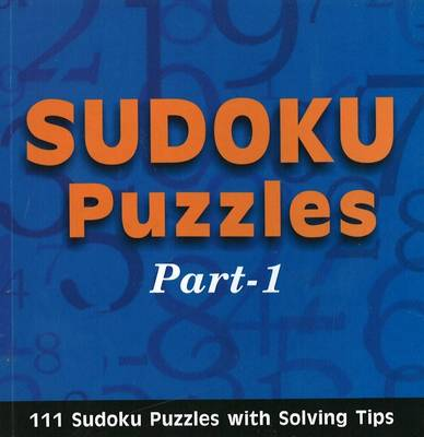 Sudoku Puzzles: Part 1: 111 Sudoku Puzzles with Solving Tips (Paperback)