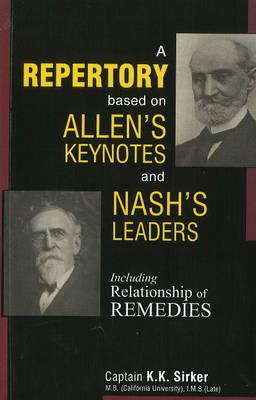 Repertory Based on Allen's Keynotes & Nash's Leaders: Including Relationship of Remedies (Paperback)