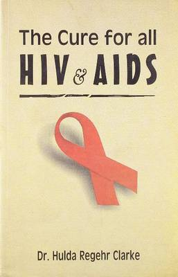 Cure for All HIV & AIDS (Paperback)