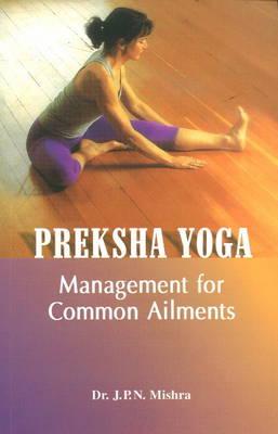 Preksha Yoga: Management for Common Ailments (Paperback)