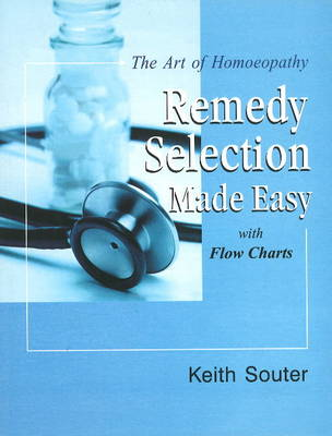 Art of Homoeopathy: Remedy Selection Made Easy with Flow Charts (Paperback)