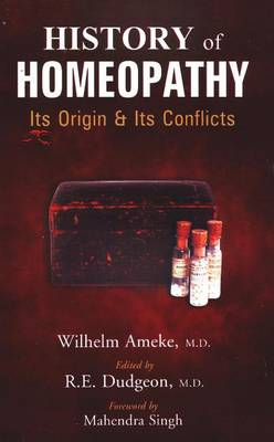 History of Homeopathy: Its Origins & Its Conflicts (Paperback)