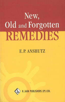 New, Old & Forgotten Remedies (Paperback)