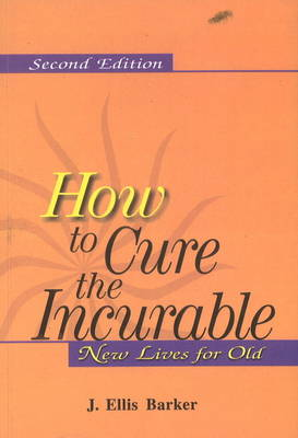 How to Cure the Incurable: New Lives for Old (Paperback)