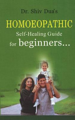 Homoeopathic Self-Healing Guide for Beginners... (Paperback)
