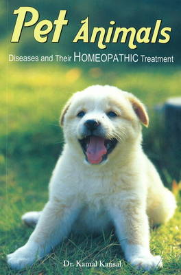 Pet Animals: Diseases and Their Homeopathic Treatment (Paperback)