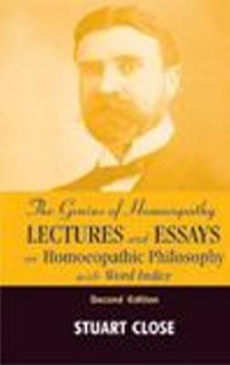 Genius of Homeopathy: Lectures & Essays on Homoeopathic Philosophy with Word Index; 2nd Edition (Paperback)