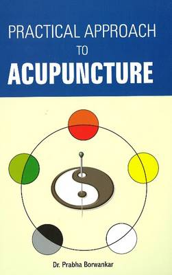 Practical Approach to Acupuncture (Paperback)