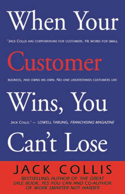 When Your Customer Wins, You Can't Loose (Paperback)