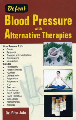 Defeat Blood Pressure with Alternative Therapies (Paperback)