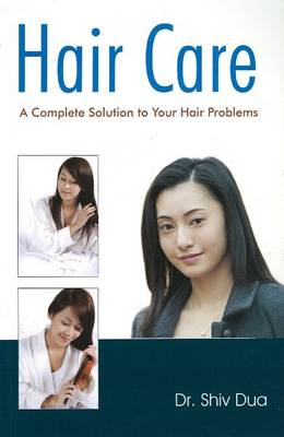 Hair Care: A Complete Solution (Paperback)