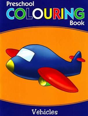 Preschool Colouring Book: Vehicles (Paperback)