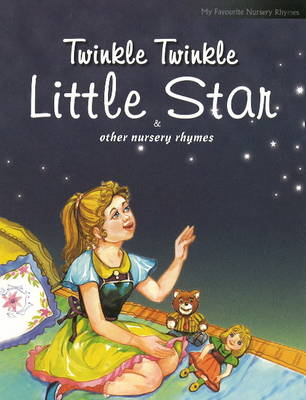 Twinkle Twinkle Little Star and Other Nursery Rhymes (Paperback)
