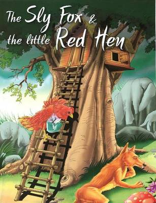 Sly Fox & the Little Red Hen (Paperback)
