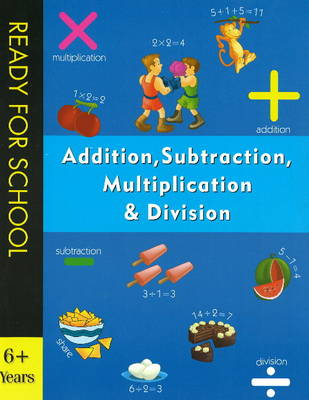 Addition, Subtraction, Multiplication and Division - Ready for School (Paperback)