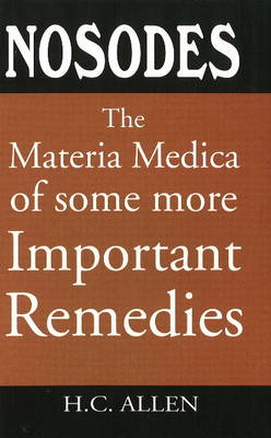 Nosodes: The Materia Medica of Some More Important Remedies (Paperback)