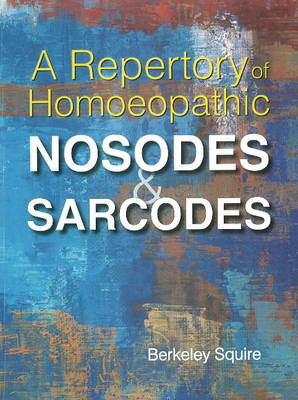 Repertory of Homoeopathic Nosodes & Sarcodes: Revised Edition (Paperback)